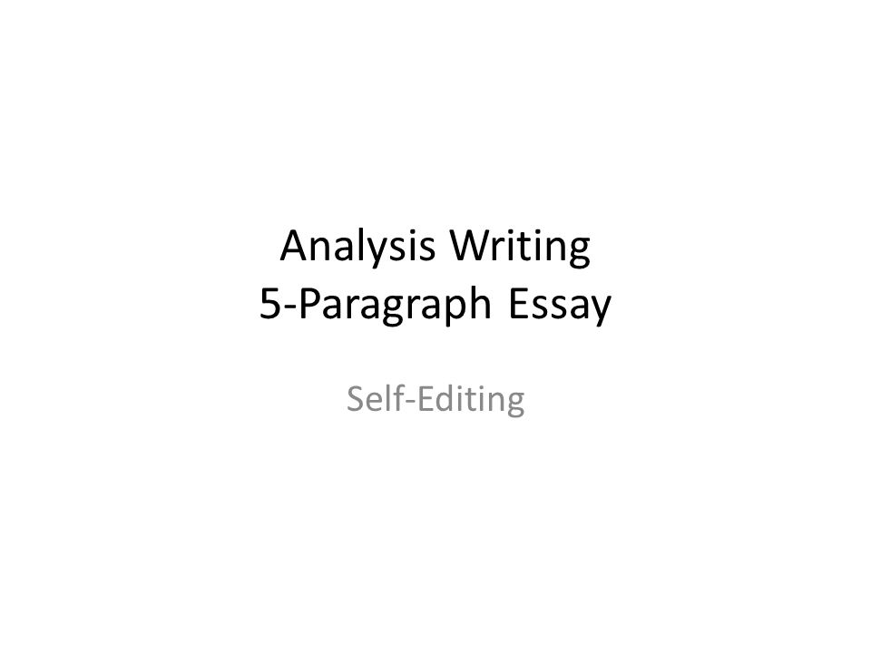 analysis writing paragraph essay self editing your essay  1 analysis writing 5 paragraph essay self editing