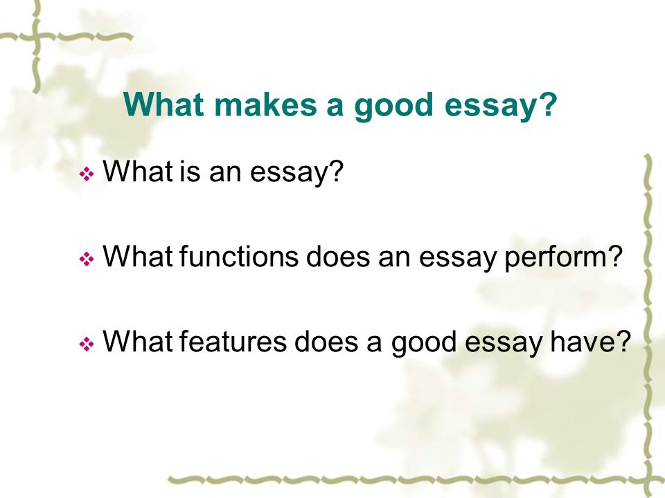 list the features of an essay The following is a guide to successful writing both in the english department and other departments at calvin college essay will be free of characteristics.