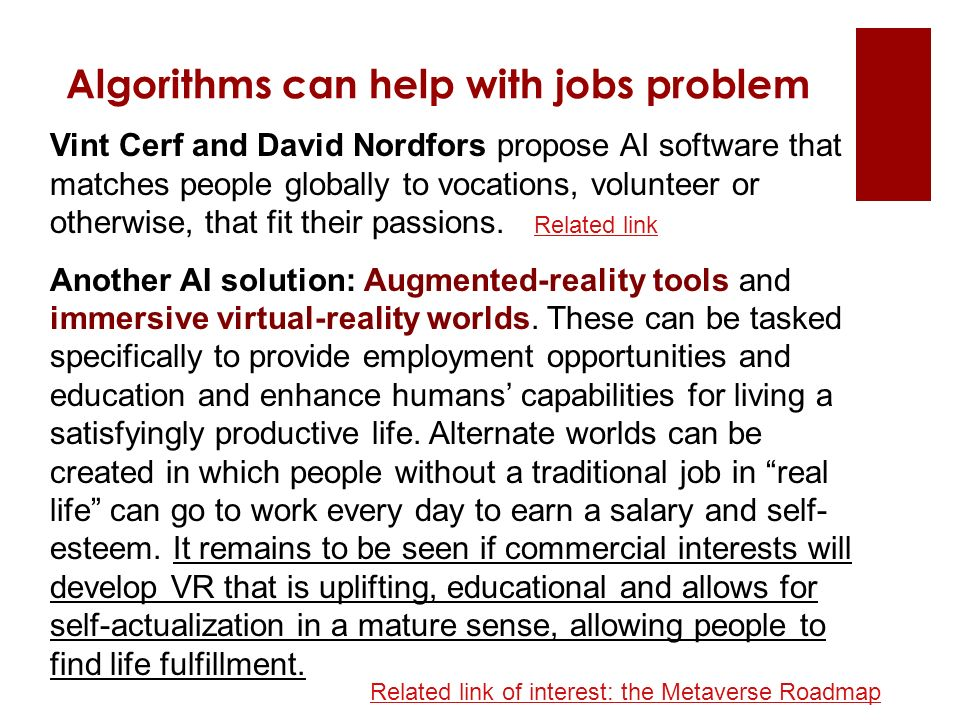 Algorithms can help with jobs problem Vint Cerf and David Nordfors propose AI software that matches people globally to vocations, volunteer or otherwise, that fit their passions.