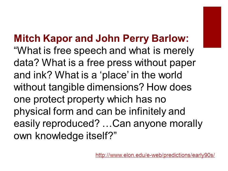 Mitch Kapor and John Perry Barlow : What is free speech and what is merely data.