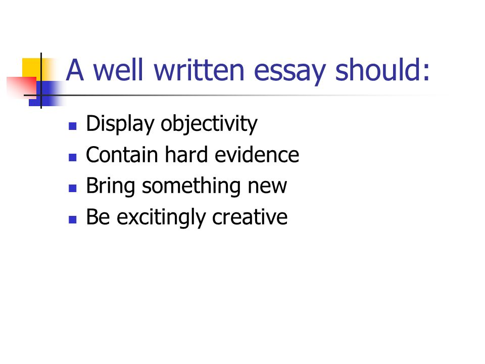 Easy Steps To Writing The Essay Writing An Essay Means Creating 3 A Well  Written Essay