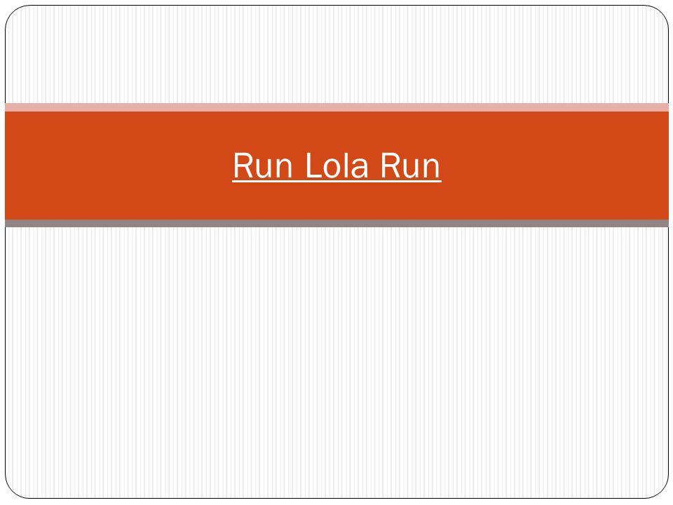 Run Lola Run Essays