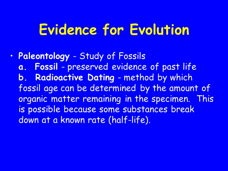 Evidence for Evolution HOMOLOGY is a characteristic shared by two species (or other taxa) that is similar because of common ancestry.