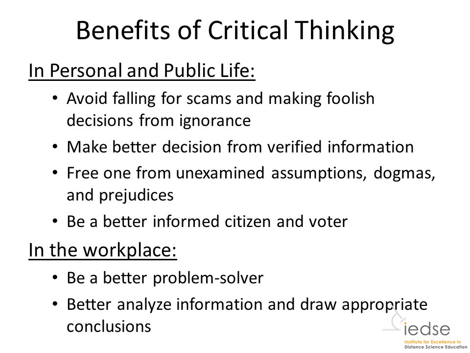 is critical thinking important in education The importance of critical thinking critical thinking is important in today's society because it gives individuals the education or the legal.