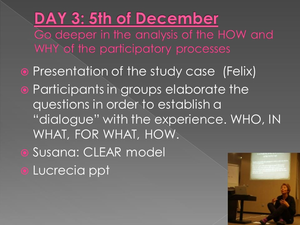 " Presentation of the study case (Felix)  Participants in groups elaborate the questions in order to establish a ""dialogue"" with the experience. WHO,"