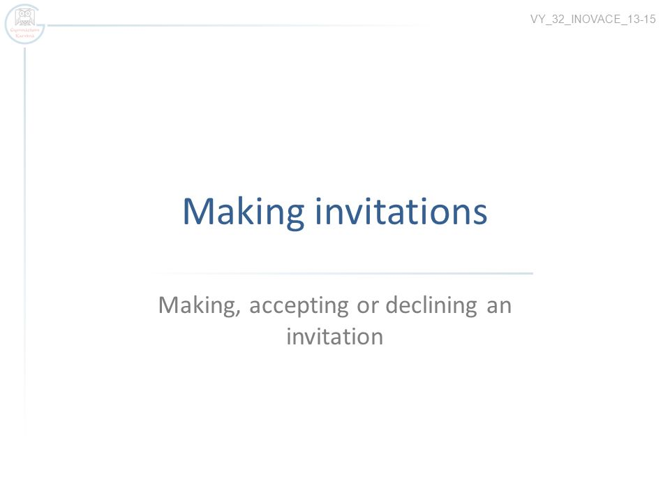 Making invitations making accepting or declining an invitation 1 making invitations making accepting or declining an invitation vy32inovace13 15 stopboris Images