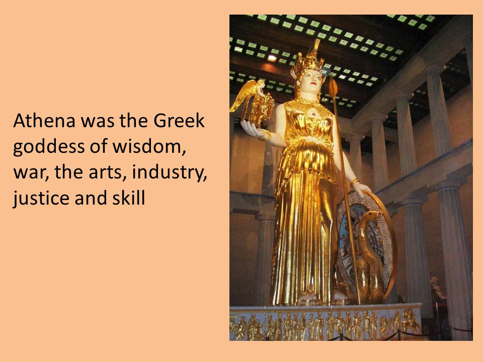 Athena was the Greek goddess of wisdom, war, the arts, industry, justice and skill