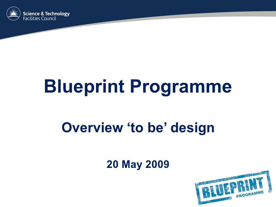 Blueprint programme overview to be design 20 may ppt download 1 blueprint programme overview to be design 20 may 2009 malvernweather Images
