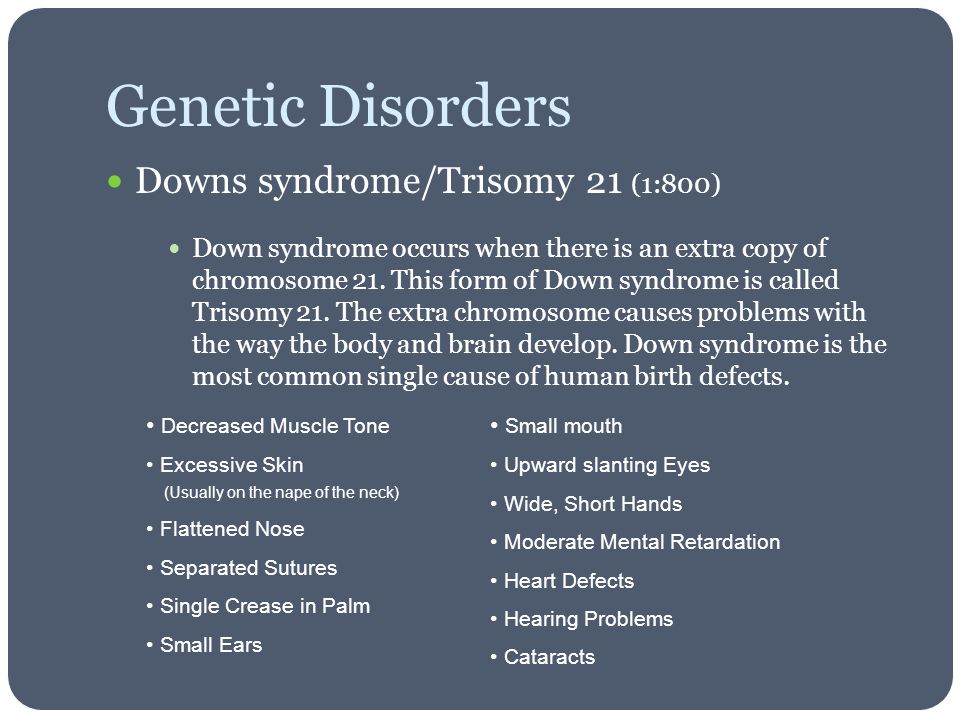 genetic disorders and down syndrome essay Genetic disorders this essay genetic disorders and other a genetic disorder can appear in the some of the diseases associated with the x are down syndrome.