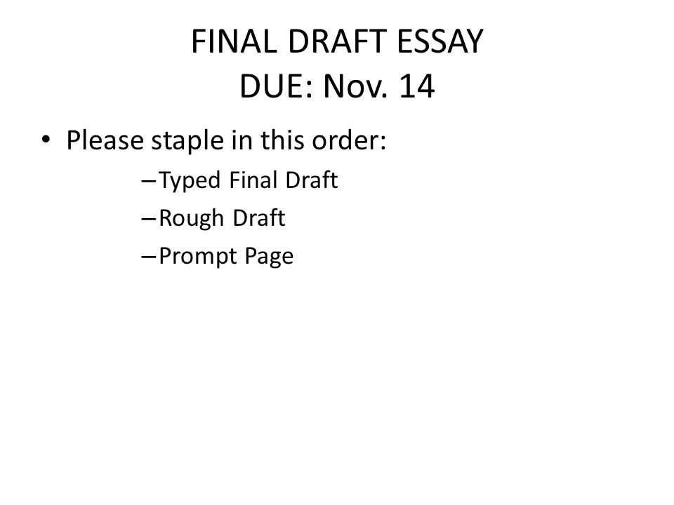 final draft essay due nov please staple in this order  final draft essay due nov