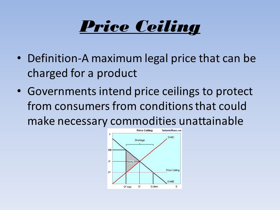 High Quality 3 Price Ceiling Definition A Maximum Legal Price That Can Be Charged For A  Product Governments Intend Price Ceilings To Protect From Consumers From ...