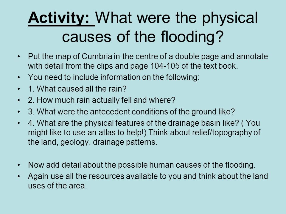 Activity: What were the physical causes of the flooding.