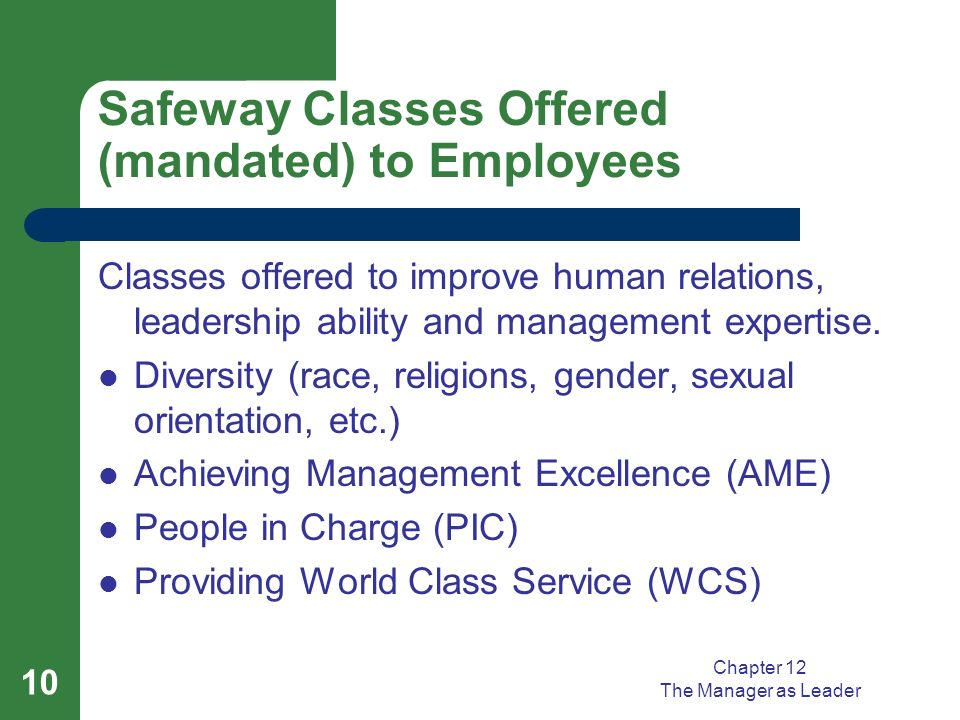 Safeway Classes Offered (mandated) to Employees Classes offered to improve human relations, leadership ability and management expertise. Diversity (ra