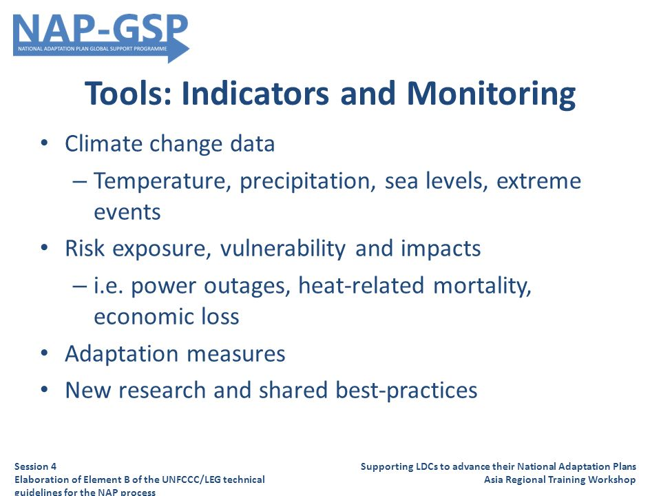 Tools: Indicators and Monitoring Climate change data – Temperature, precipitation, sea levels, extreme events Risk exposure, vulnerability and impacts – i.e.