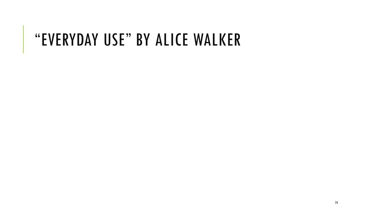 compare and contrast essay on everyday use by alice walker essay 26 everyday use by alice walker acceptance of culture and self personal journeys discovery