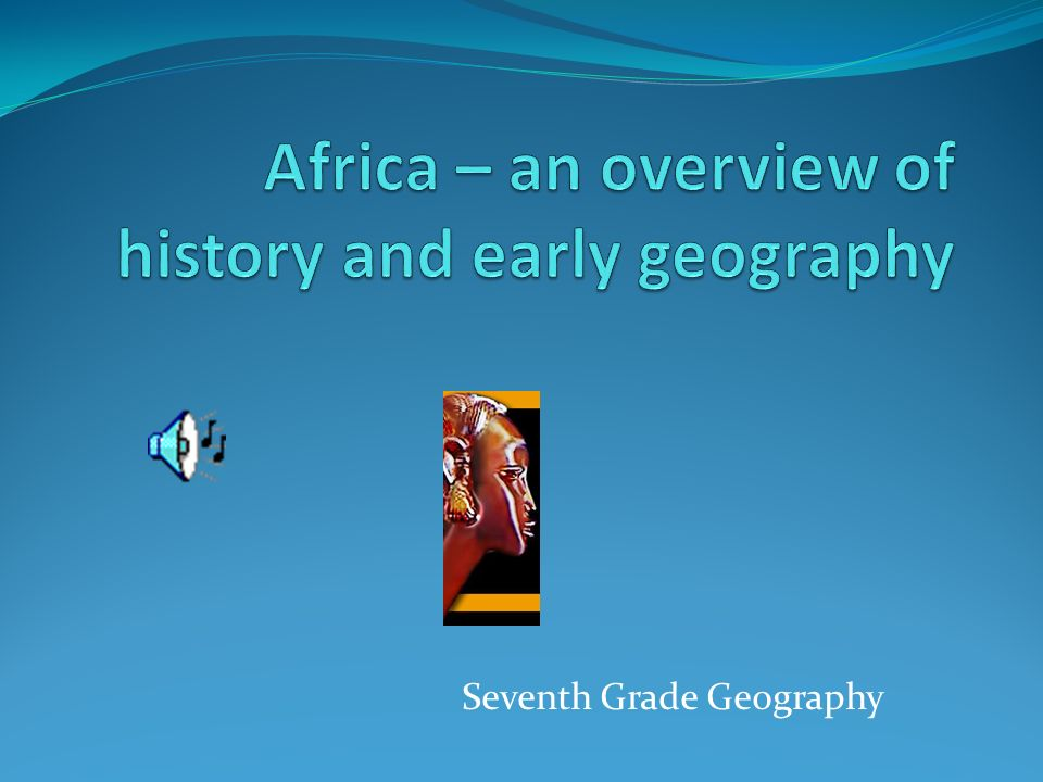 Seventh grade geography what do we know about africa lets face 1 seventh grade geography sciox Images