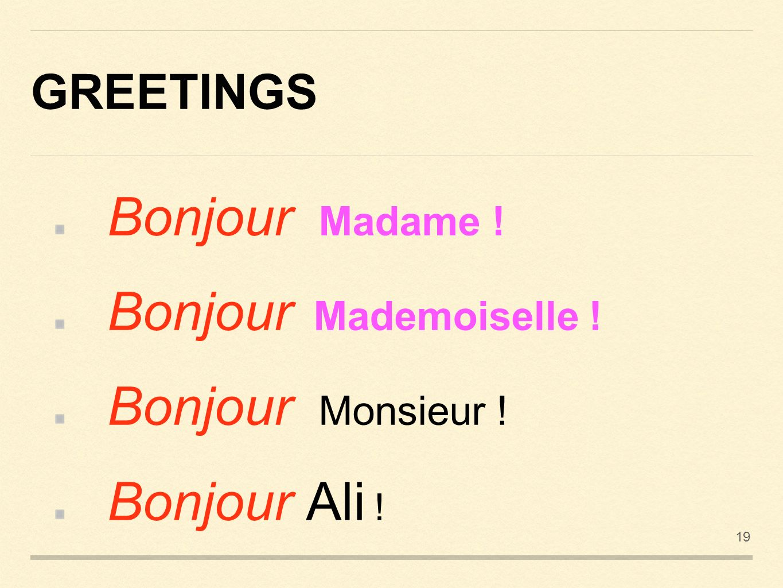 Et 1 dr bushra sadiq phd in language sciences france m phil in 19 greetings bonjour madame bonjour mademoiselle bonjour monsieur bonjour ali 19 kristyandbryce Choice Image