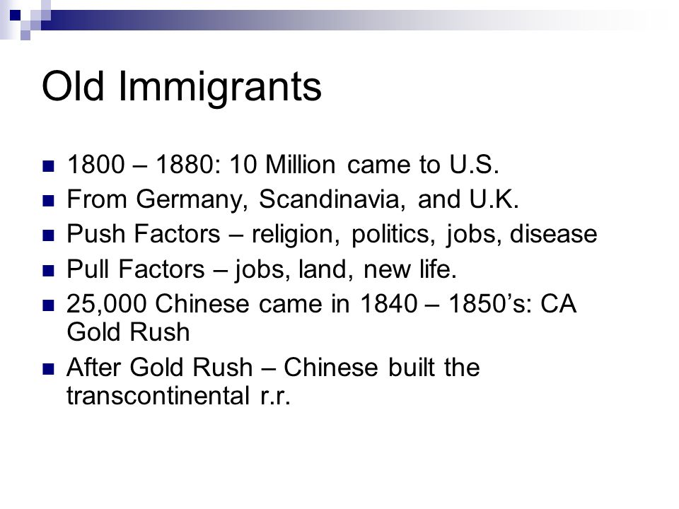 Old Immigrants 1800 – 1880: 10 Million came to U.S.