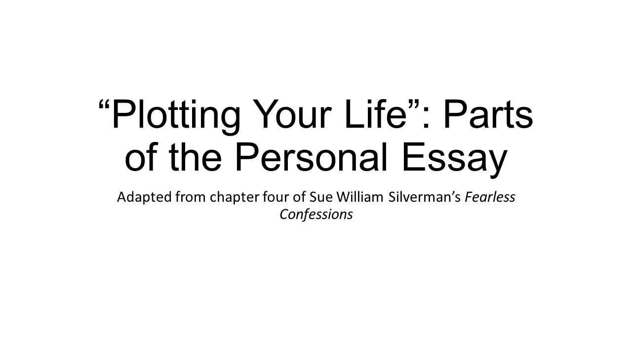 plotting your life rdquo parts of the personal essay adapted from 1 ldquoplotting your liferdquo parts of the personal essay