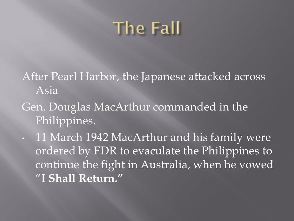 After Pearl Harbor, the Japanese attacked across Asia Gen.