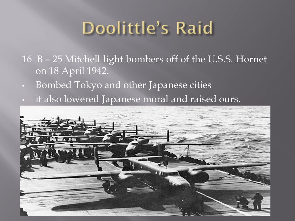 16 B – 25 Mitchell light bombers off of the U.S.S.
