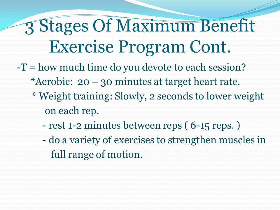 3 Stages Of A Maximum Benefit Exercise Program Cont.