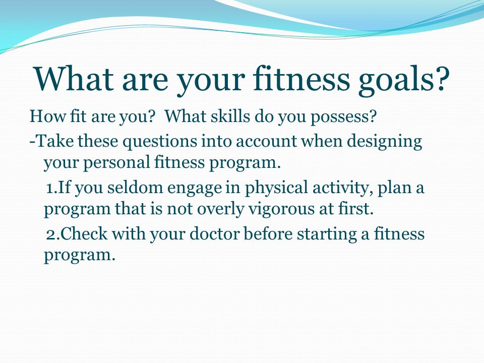 Lesson Focus: In this lesson you will learn how to design and begin a personal exercise program and ways to check your progress