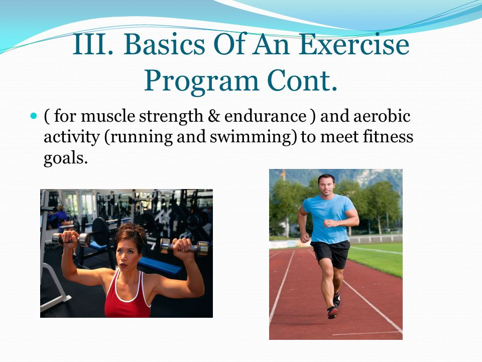 III. Basics Of An Exercise Program A.