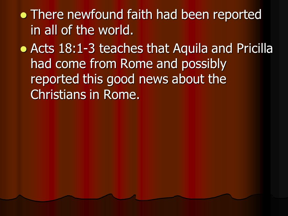 There newfound faith had been reported in all of the world.