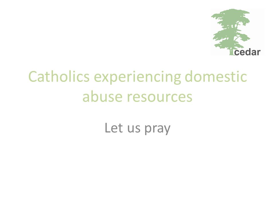 Catholics experiencing domestic abuse resources Let us pray