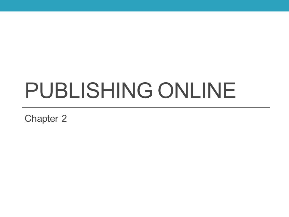 PUBLISHING ONLINE Chapter 2