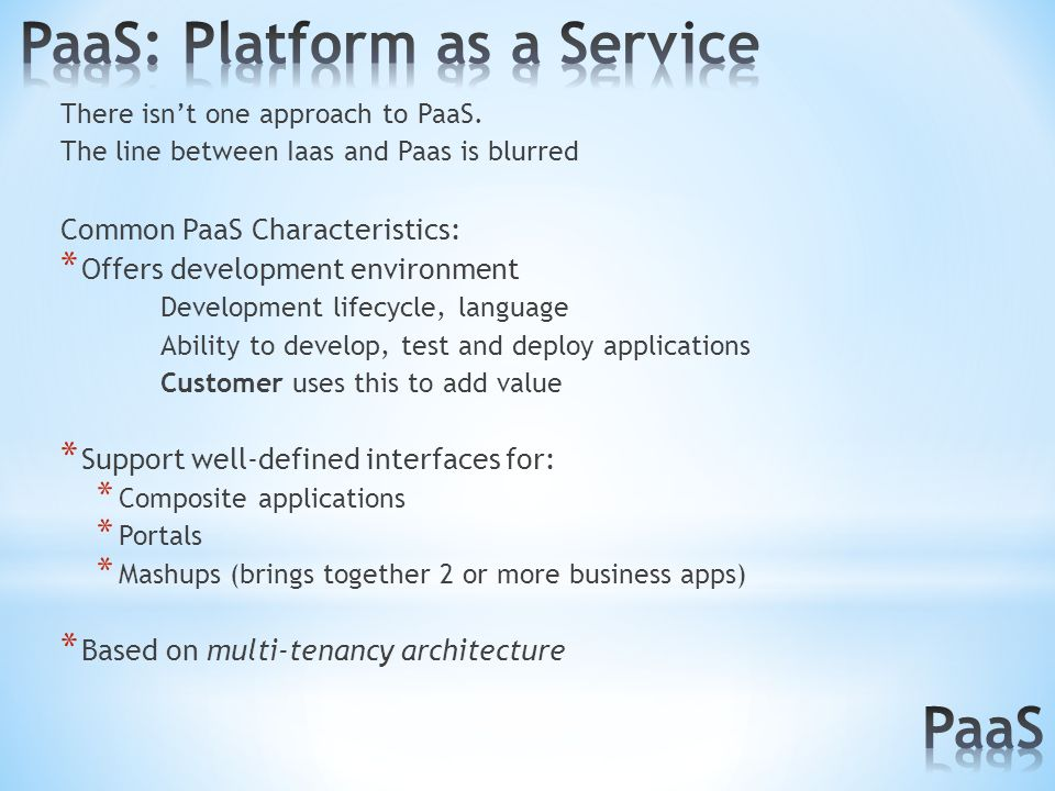 There isn't one approach to PaaS.