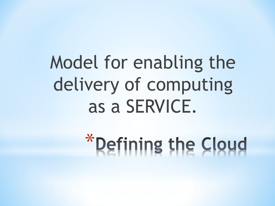 Model for enabling the delivery of computing as a SERVICE.