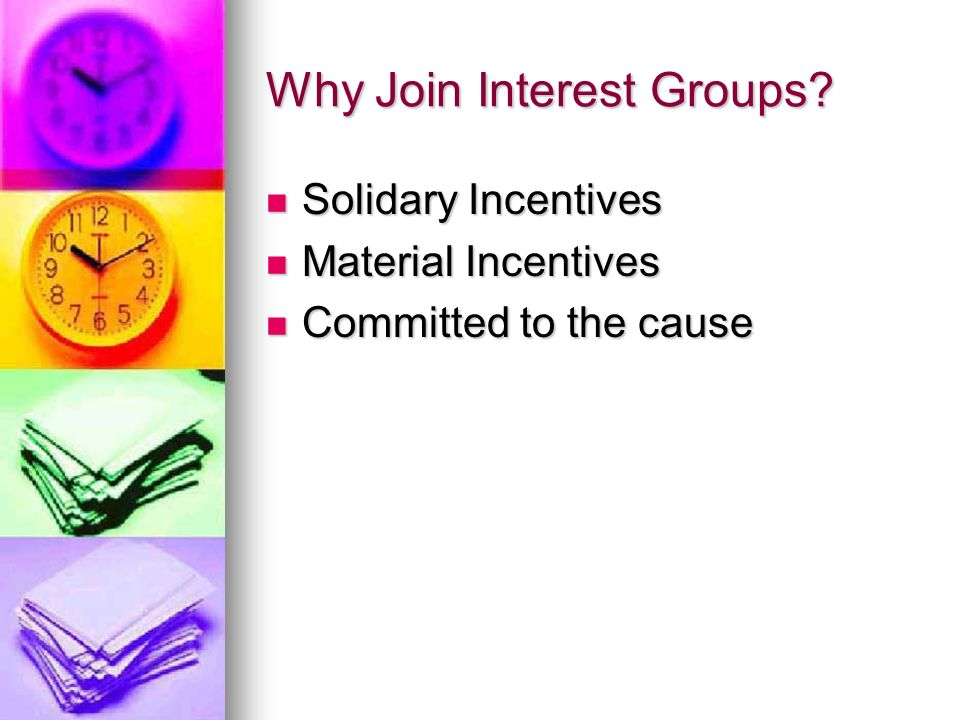 Why Join Interest Groups.
