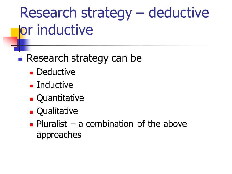 research approaches inductive and deductive This lesson explores the difference between inductive and deductive reasoning in the form of research variables theoretical approaches to human.