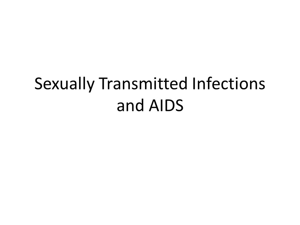 Sexually Transmitted Infections and AIDS