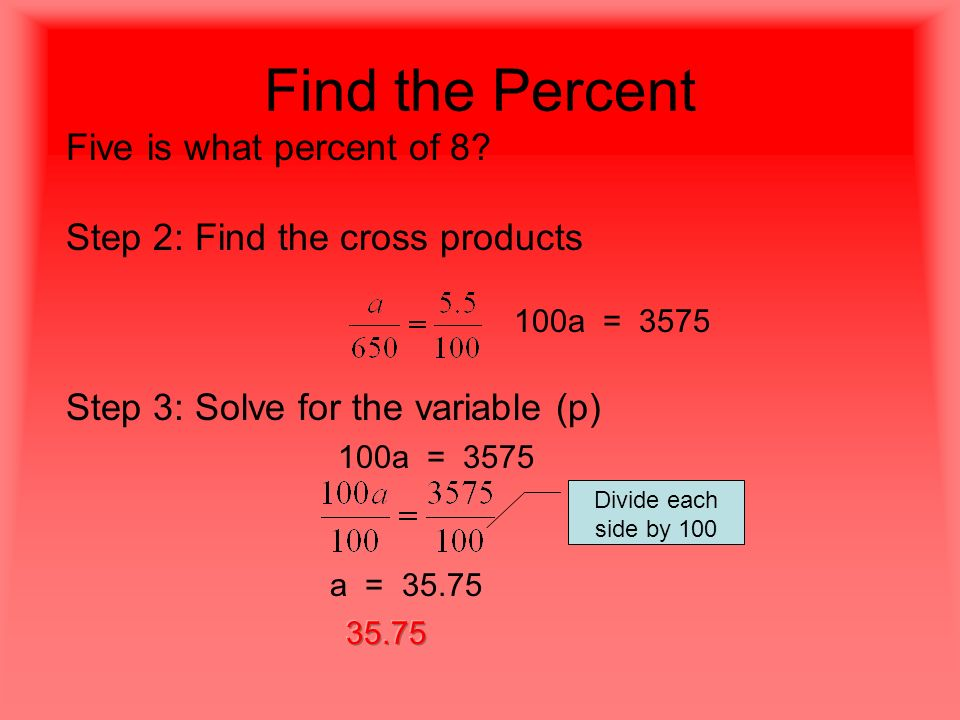 Find the Percent Five is what percent of 8.