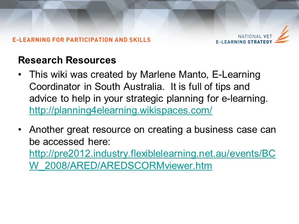 Research Resources This wiki was created by Marlene Manto, E-Learning Coordinator in South Australia.