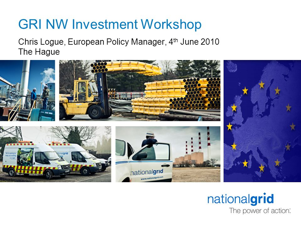 GRI NW Investment Workshop Chris Logue, European Policy Manager, 4 th June 2010 The Hague