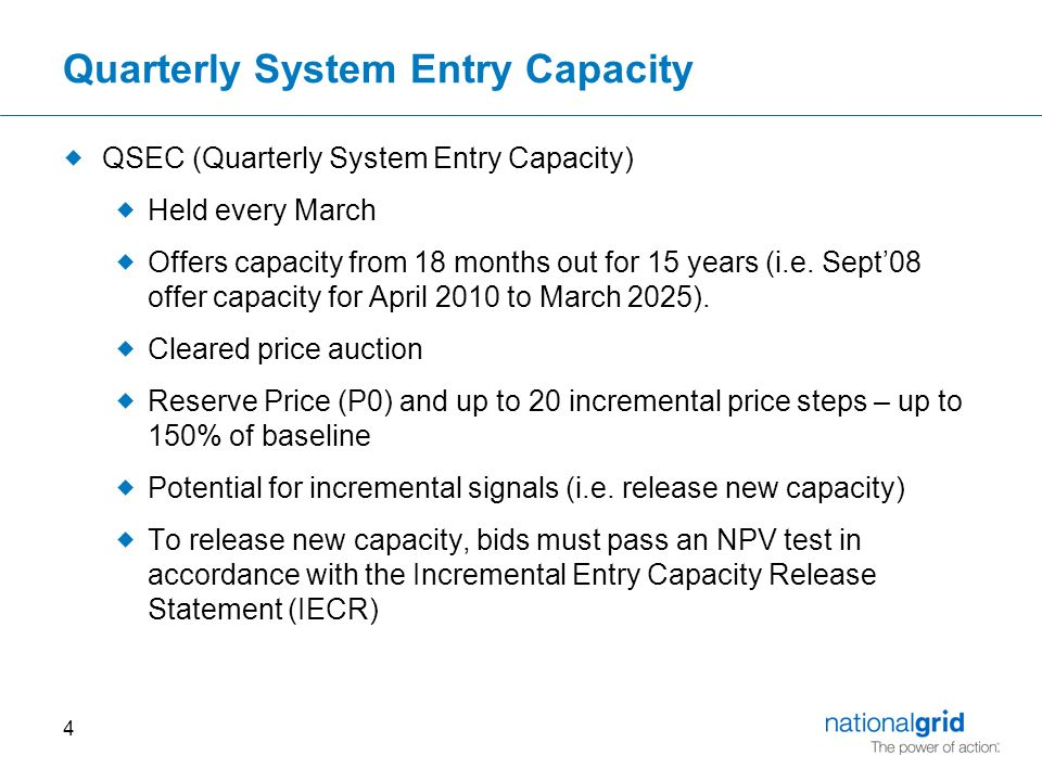 4 Quarterly System Entry Capacity  QSEC (Quarterly System Entry Capacity)  Held every March  Offers capacity from 18 months out for 15 years (i.e.