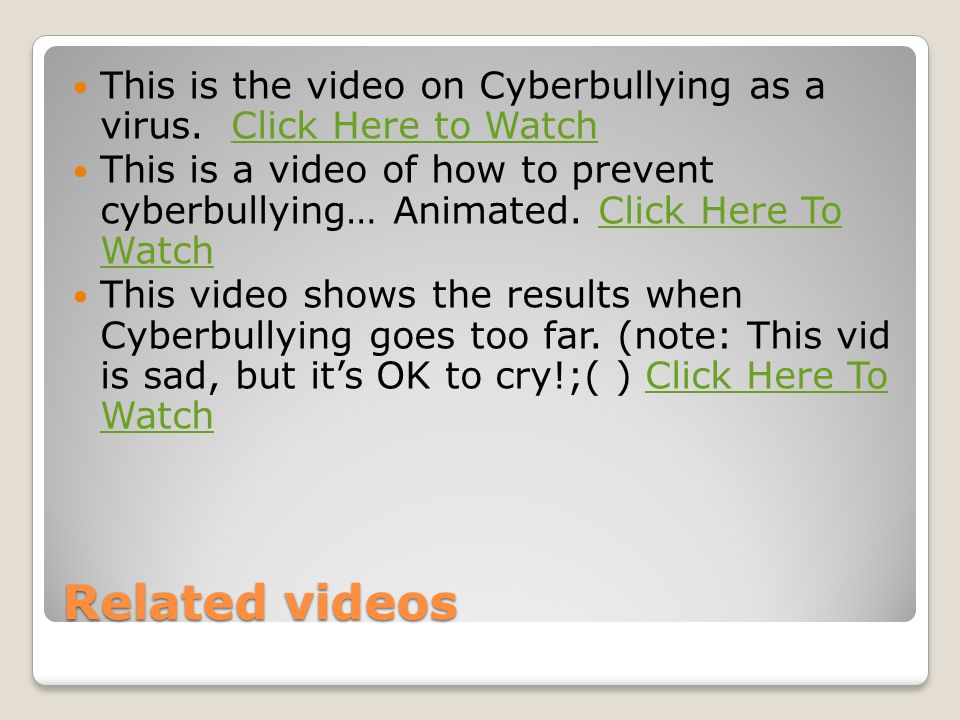 Related videos This is the video on Cyberbullying as a virus.