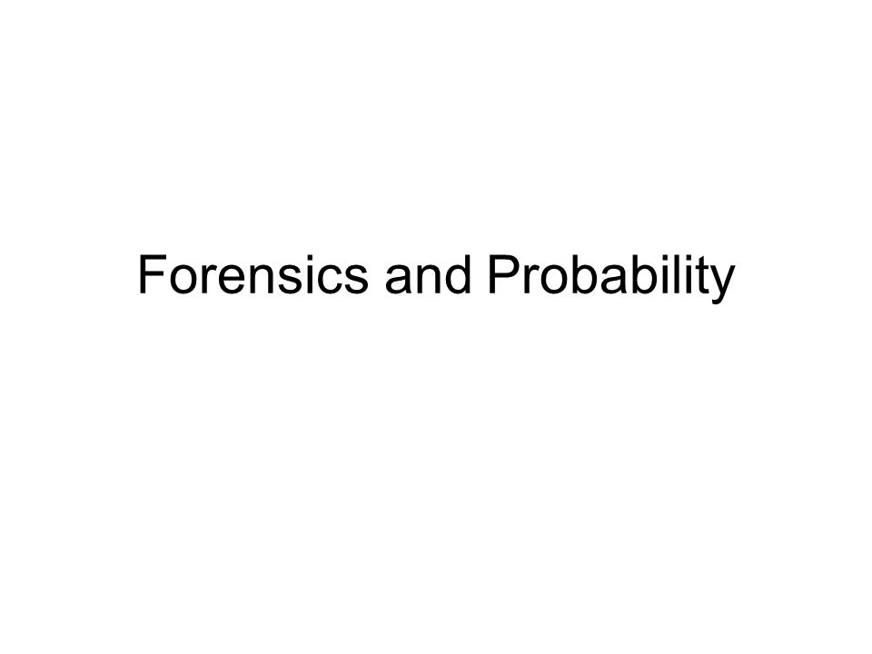 Forensics and Probability