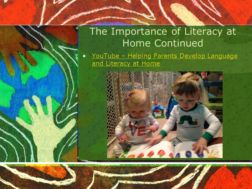 The Importance of Literacy at Home Continued YouTube – Helping Parents Develop Language and Literacy at HomeYouTube – Helping Parents Develop Language and Literacy at Home