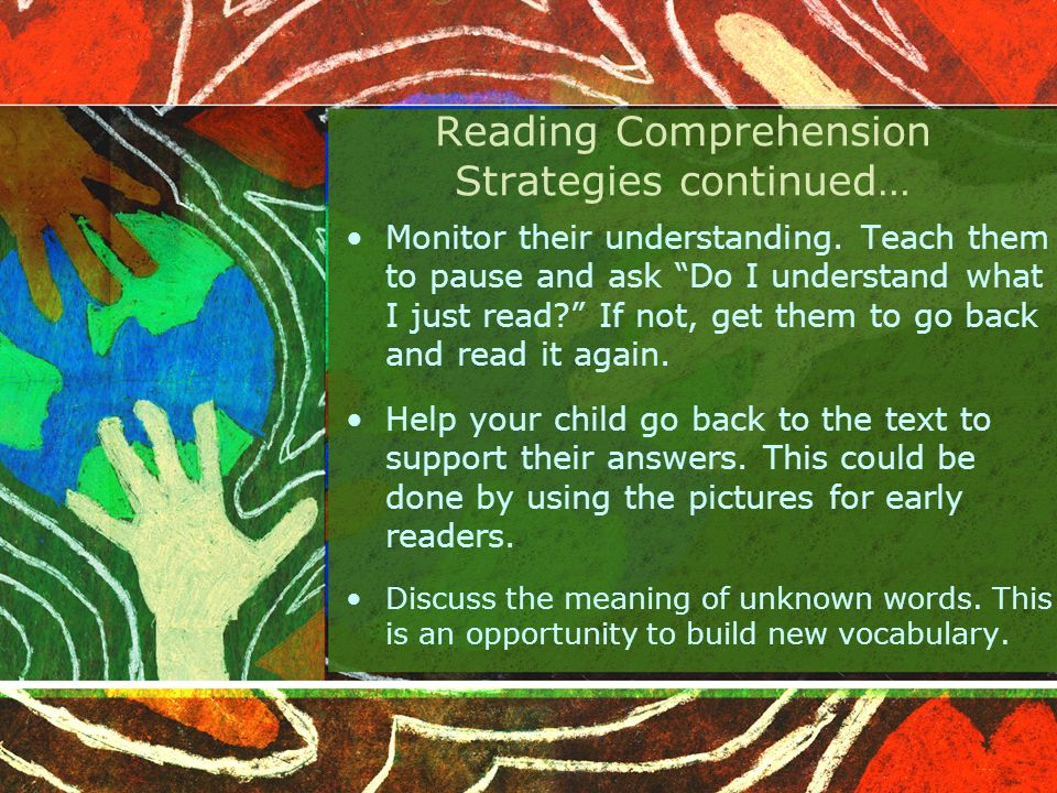 Reading Comprehension Strategies continued… Monitor their understanding.