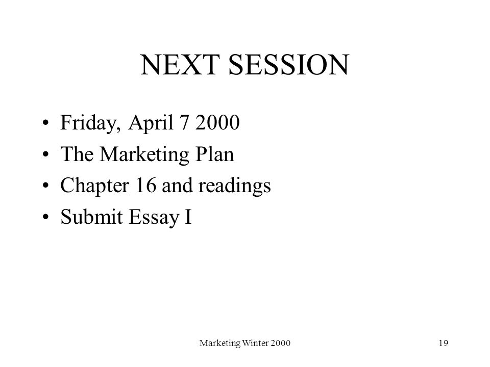 marketing winter segmentation targeting and positioning session  19 marketing winter 200019 next session friday 7 2000 the marketing plan chapter 16 and readings submit essay i