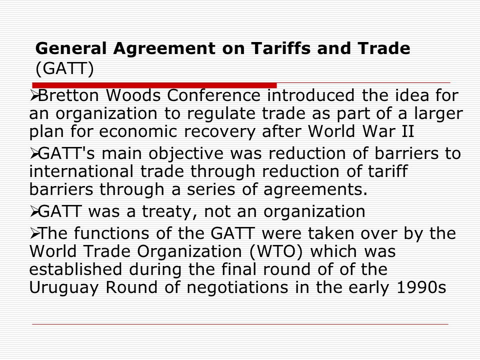 Learning objectives after studying this chapter you should be general agreement on tariffs and trade gatt bretton woods conference introduced the idea platinumwayz