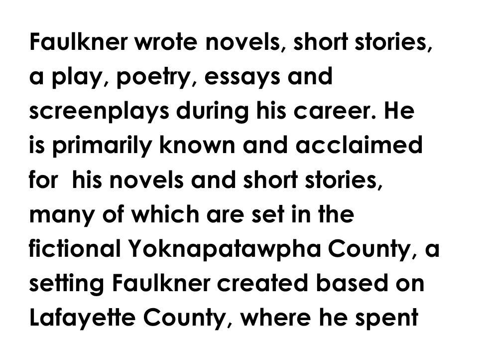 English  Literature  Mr Rinka William Faulkner A Rose For  Faulkner Wrote Novels Short Stories A Play Poetry Essays And  Screenplays During