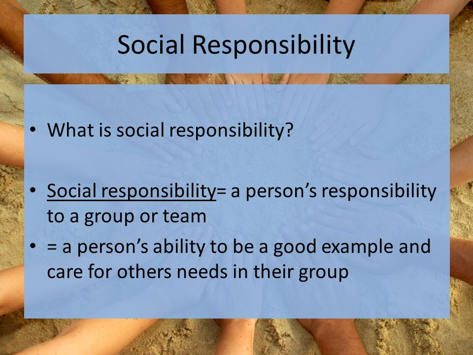 Social Responsibility What is social responsibility.