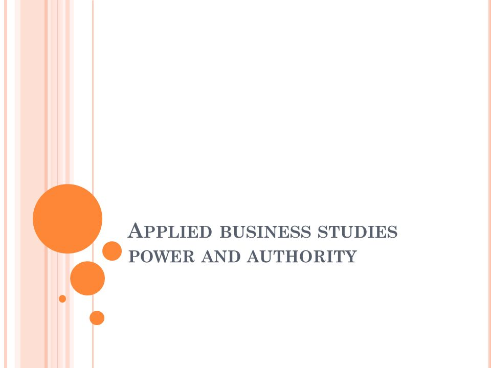 A PPLIED BUSINESS STUDIES POWER AND AUTHORITY