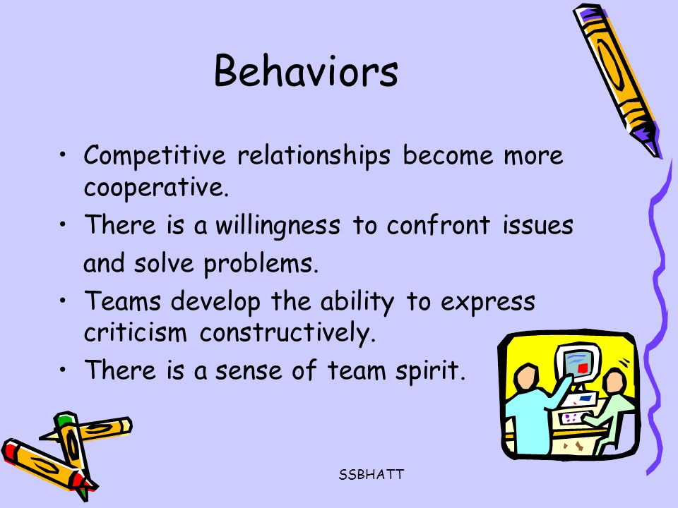 SSBHATT Behaviors Competitive relationships become more cooperative.